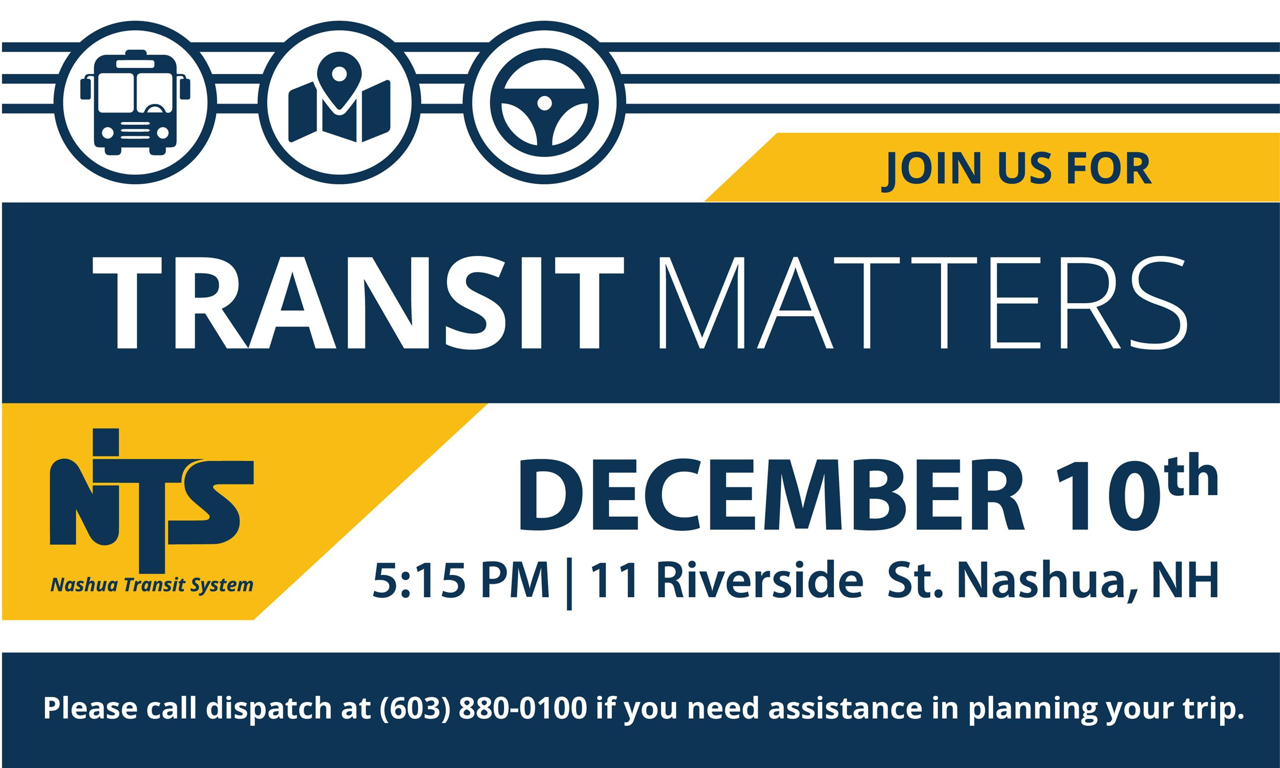 Join NTS for Transit Matters December 10th at 5:15pm at 11 Riverside St. Nashua. For assistance plan