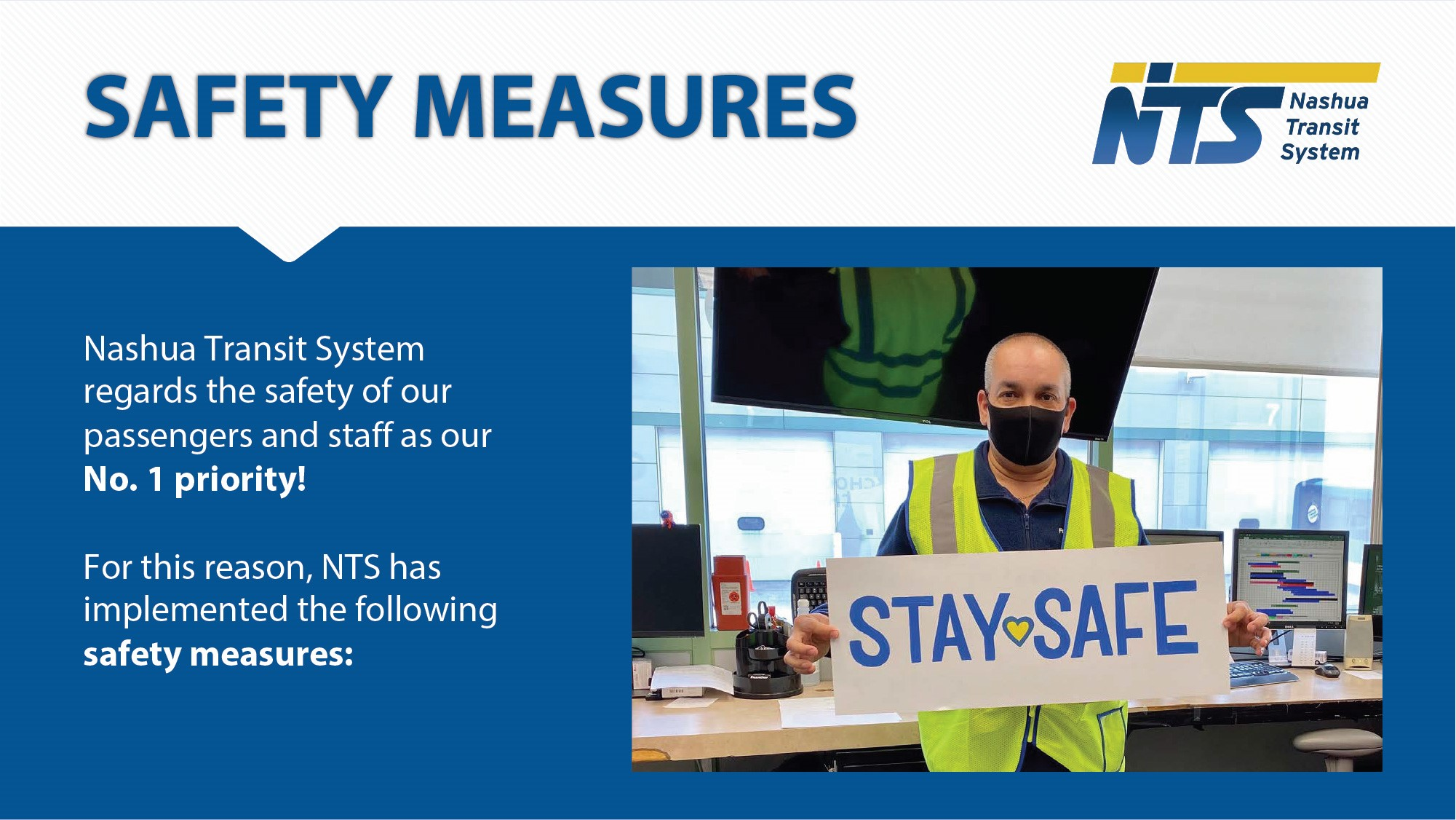 Safety Measures: Safety is NTS's #1 priority