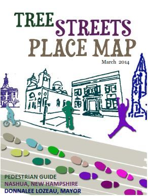 Tree Streets Place Map, March 2014, Pedestrian Guide, Nashua, New Hampshire, Donnalee Lozeau, Mayor